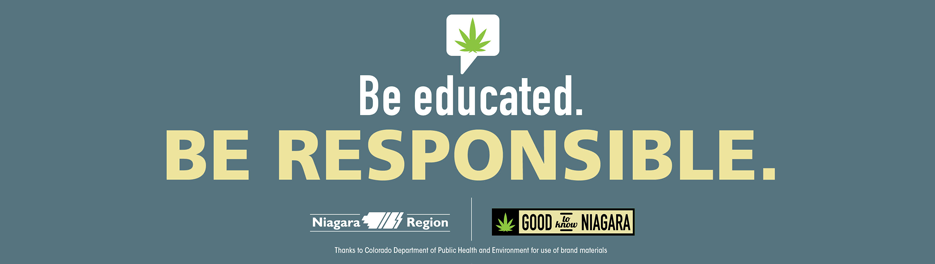 Marijuana: Be Educated. Be Responsible. Thanks to Colorado Department of Public Health and Environment for use of brand materials.
